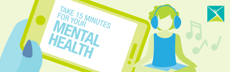 15 minutes for your mental health